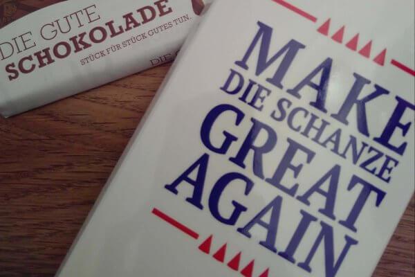 Make Die Schanze geat again